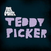 Teddy Picker - Arctic Monkeys